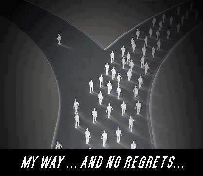 My Way... and NO Regrets...
