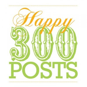 Happy 300 Posts