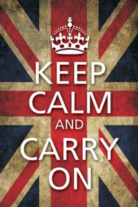 Keep Calm & Carry On ...